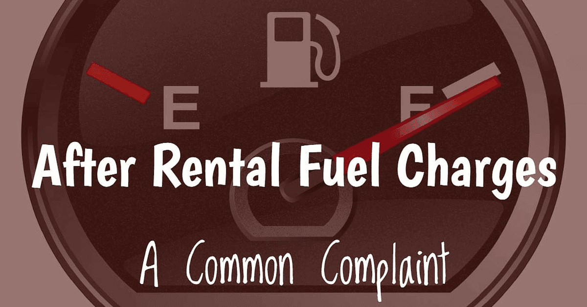 Car Rental Fuel Charges - A Common Complaint